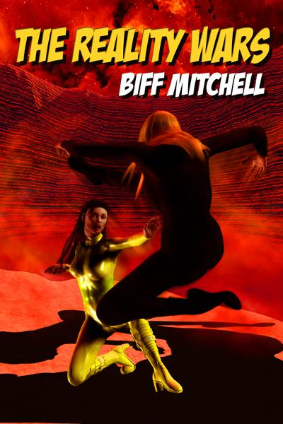 The Reality Wars By: Biff Mitchell