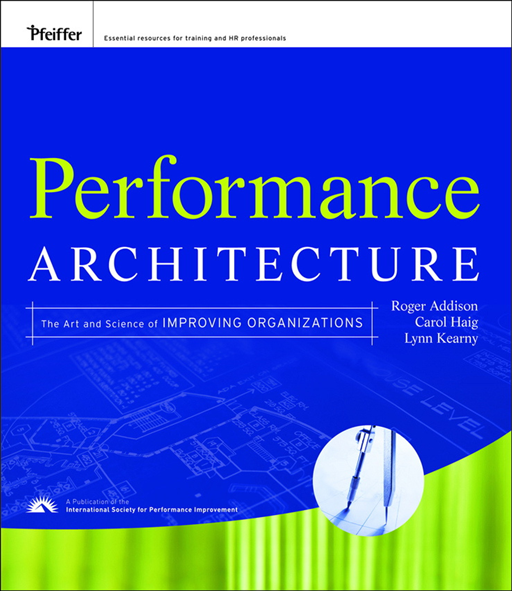 Performance Architecture By: Carol Haig,Lynn Kearny,Roger Addison