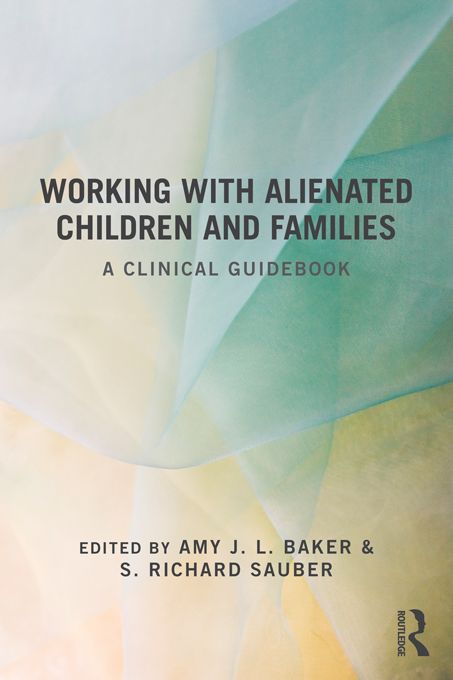 Working With Alienated Children and Families A Clinical Guidebook