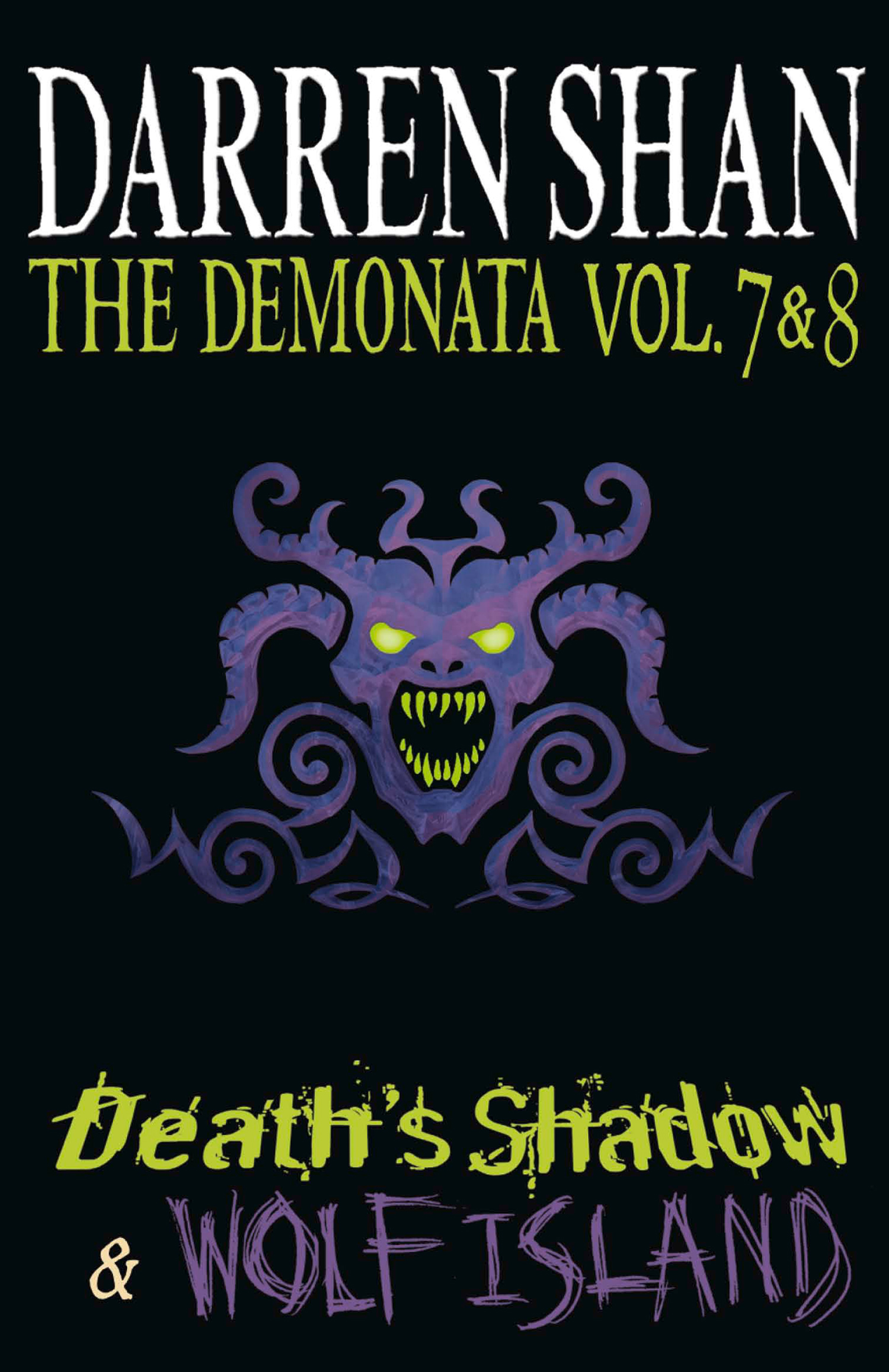 Volumes 7 and 8 - Death?s Shadow/Wolf Island (The Demonata)