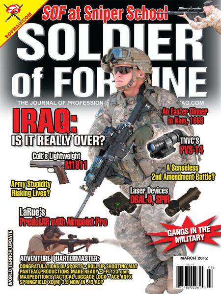 Soldier of Fortune, March 2012 By: Lt. Col. Robert K. Brown USAR (Ret.)