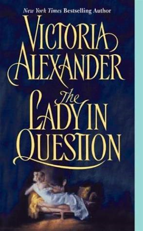 The Lady in Question By: Victoria Alexander