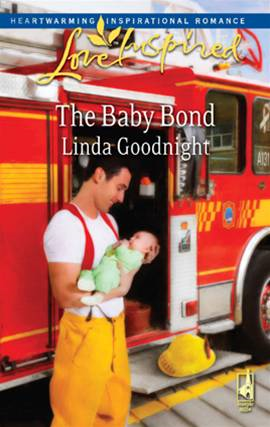 The Baby Bond By: Linda Goodnight