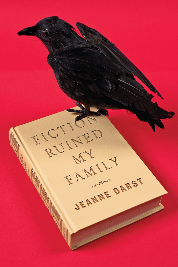 Fiction Ruined My Family By: Jeanne Darst