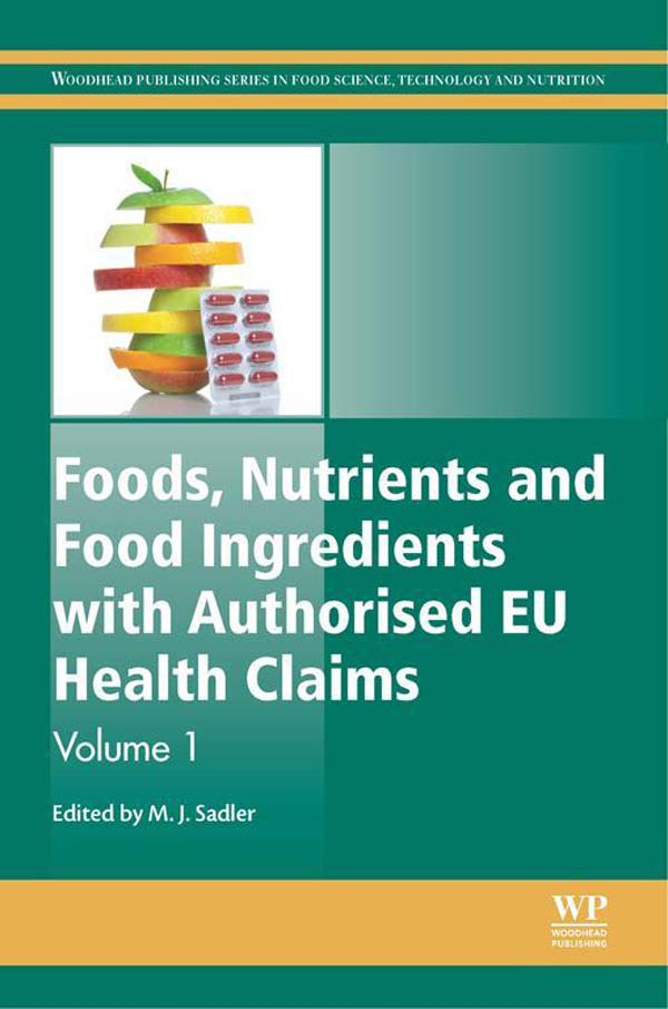 Foods,  Nutrients and Food Ingredients with Authorised EU Health Claims Volume 1