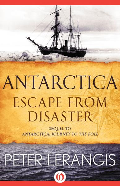 Antarctica: Escape from Disaster By: Peter Lerangis
