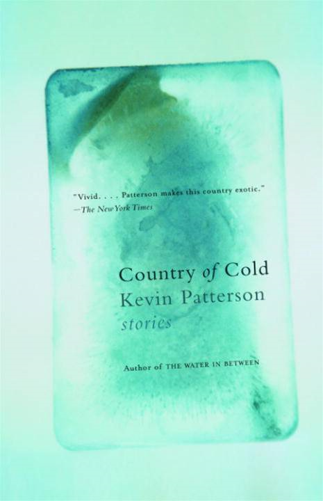 Country of Cold By: Kevin Patterson