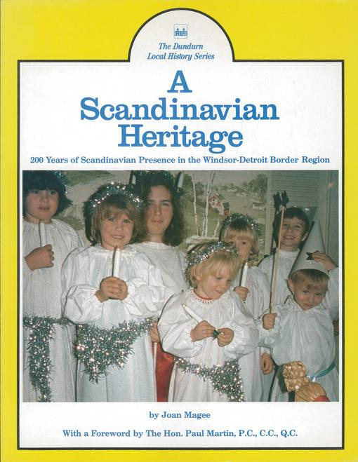 A Scandinavian Heritage: 200 Years of Scandinavian Presence in the Windsor-Detroit Border Region