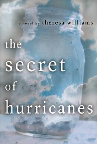 The Secret of Hurricanes By: Theresa Williams