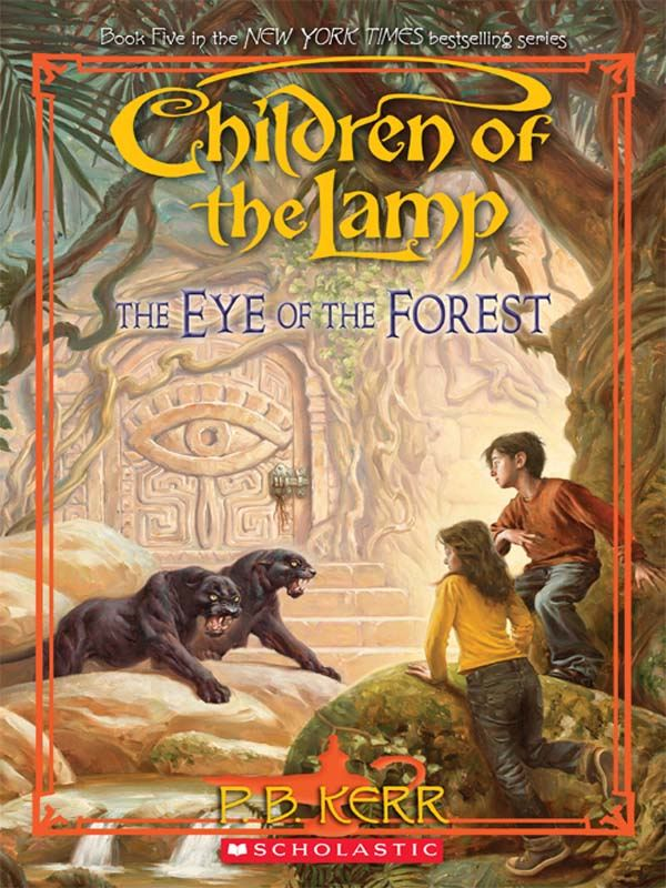 Children of the Lamp #5: Eye of the Forest By: P. B. Kerr