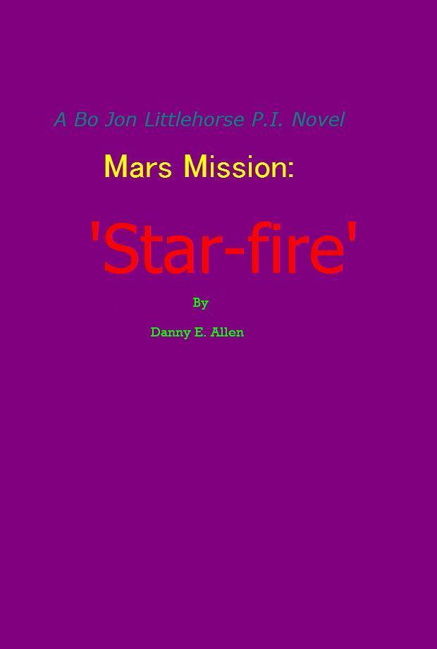 'Star-fire'-A Bo Jon Little-horse p.i. novel