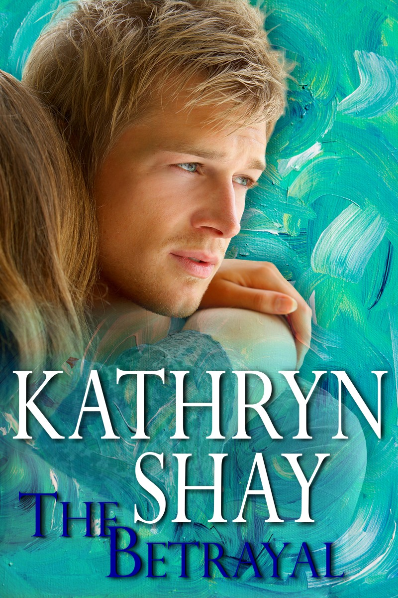 The Betrayal By: Kathryn Shay