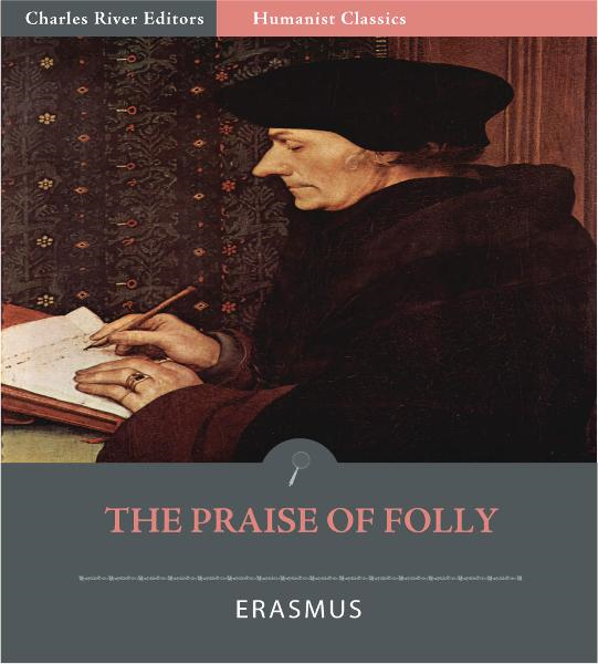 The Praise of Folly (Illustrated Edition)