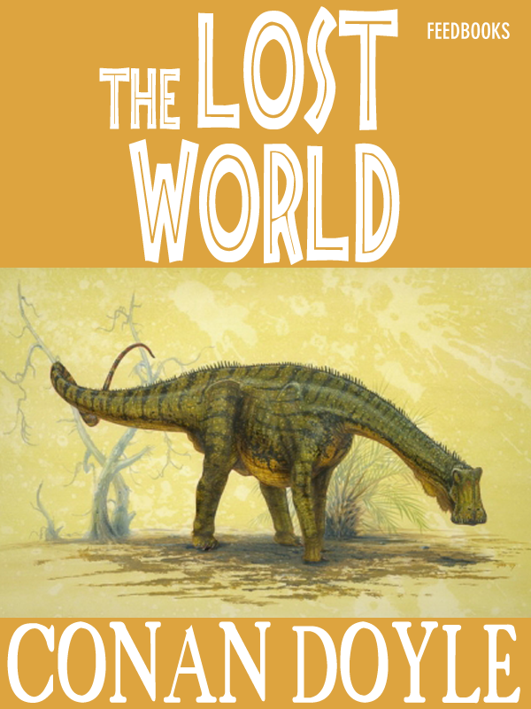 The Lost World By: Arthur Conan Doyle