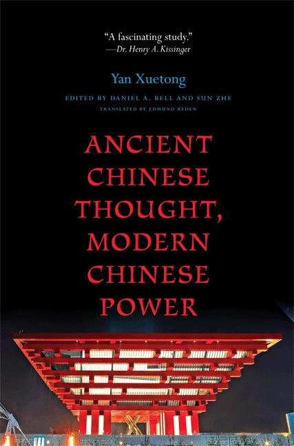 Ancient Chinese Thought, Modern Chinese Power By: Xuetong Yan