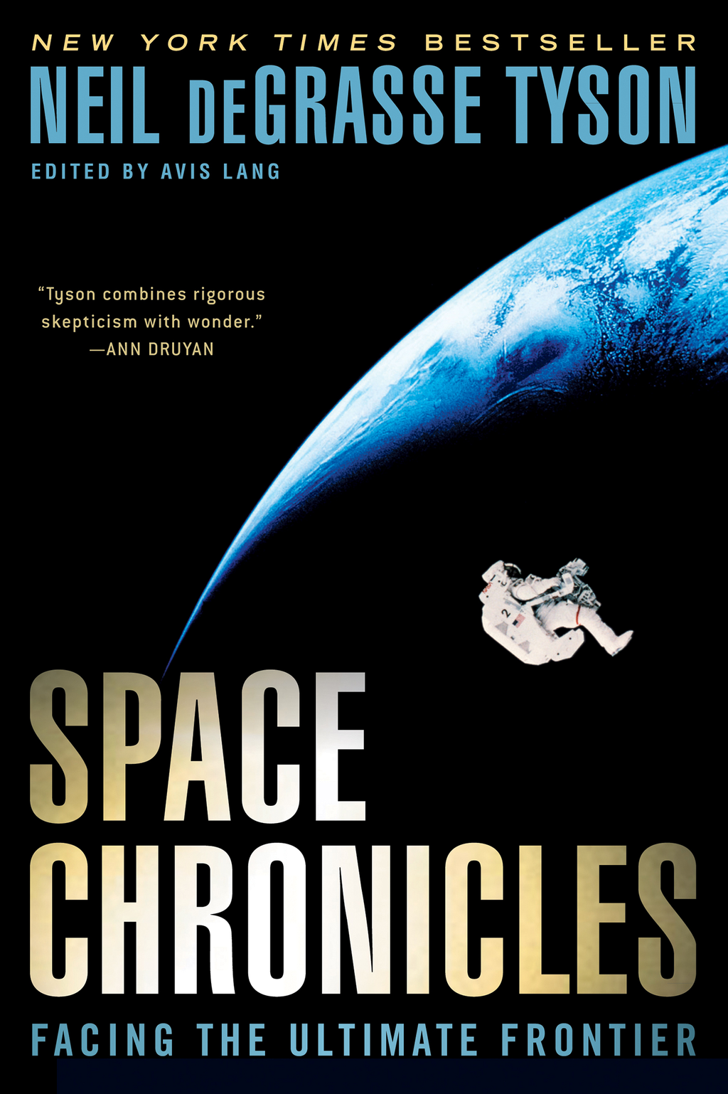 Space Chronicles: Facing the Ultimate Frontier By: Avis Lang,Neil deGrasse Tyson