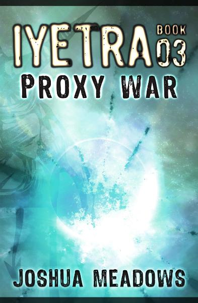 Iyetra - Book 03: Proxy War