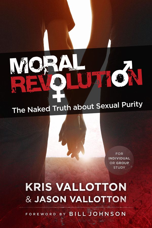 Moral Revolution By: Jason Vallotton,Kris Vallotton
