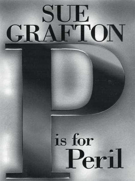 P Is for Peril By: Sue Grafton