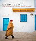 Within the Frame By: David duChemin