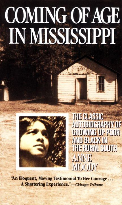 Coming of Age in Mississippi By: Anne Moody