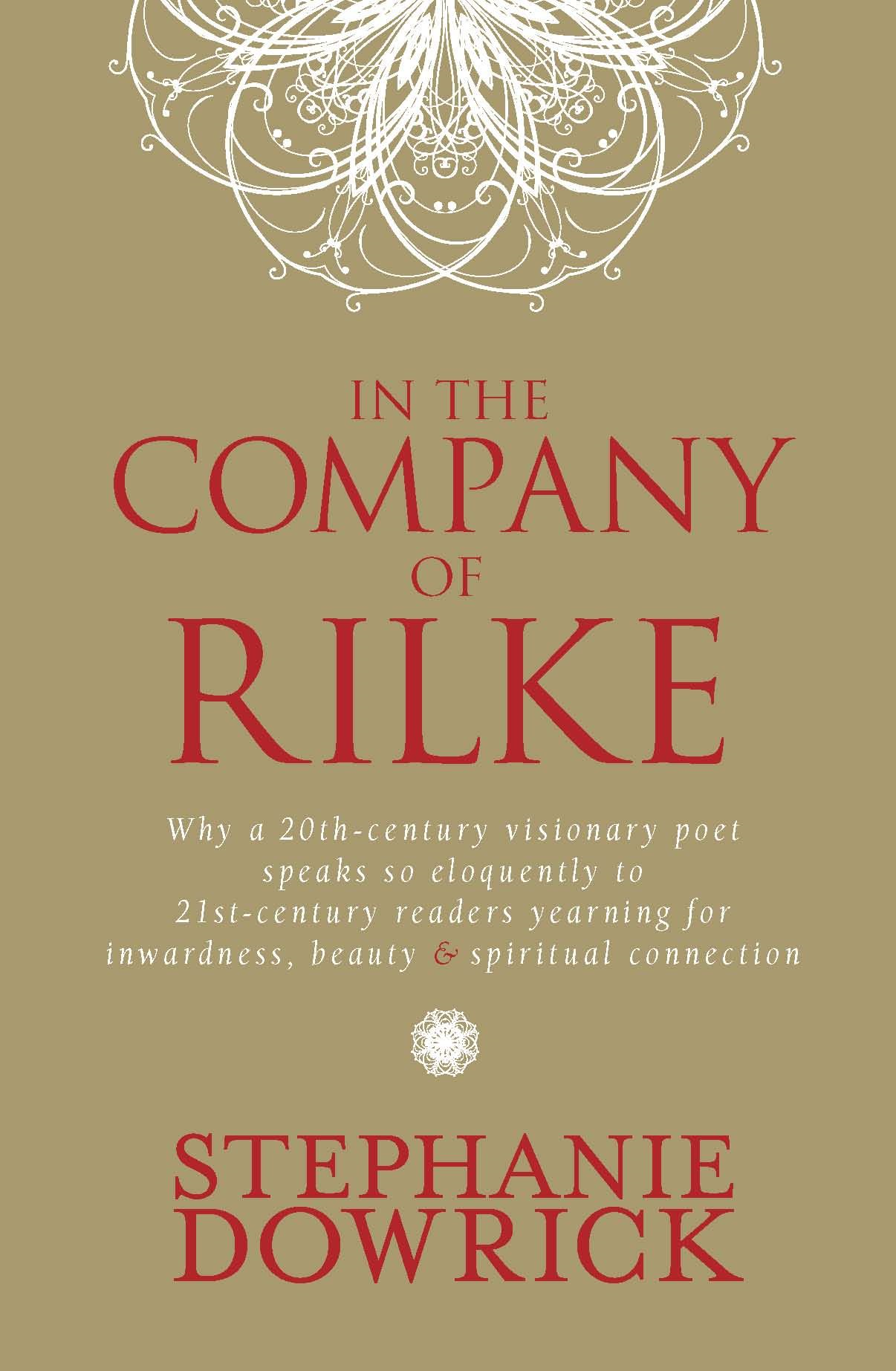 In The Company Of Rilke By: Stephanie Dowrick