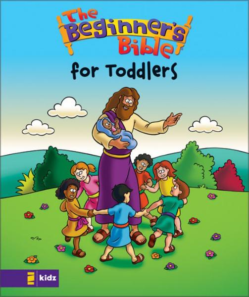 The Beginner's Bible---The Beginner's Bible for Toddlers By: Zondervan