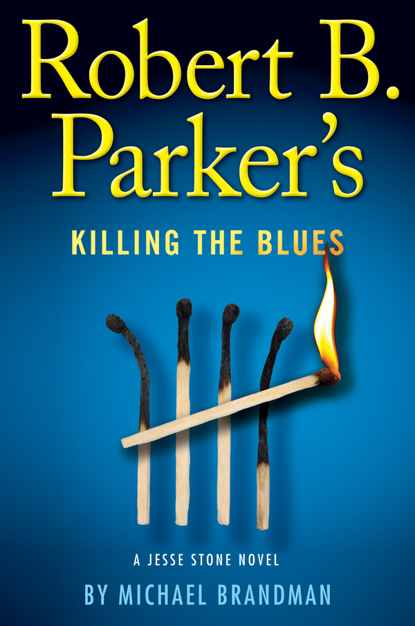 Robert B. Parker's Killing the Blues By: Michael Brandman