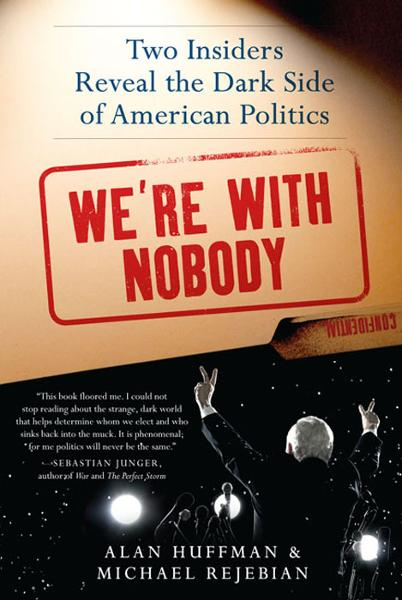 We're with Nobody By: Alan Huffman,Michael Rejebian