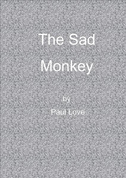 The Sad Monkey