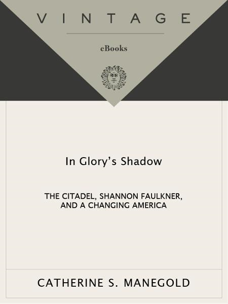 In Glory's Shadow By: Catherine S. Manegold