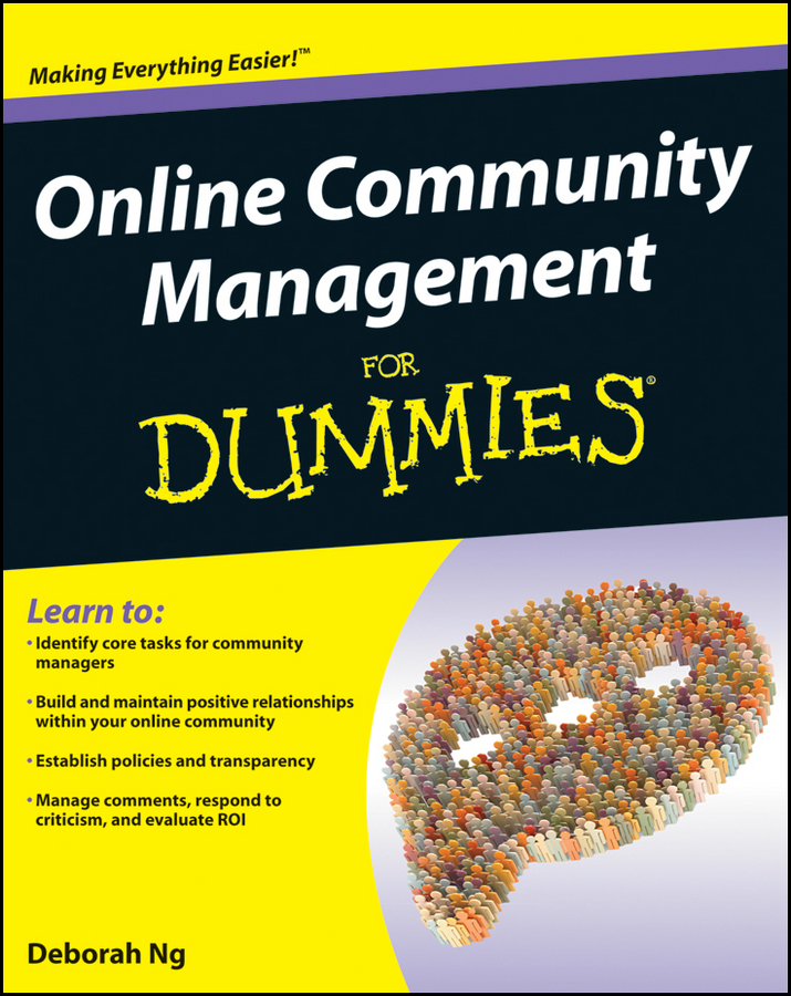 Online Community Management For Dummies By: Deborah Ng