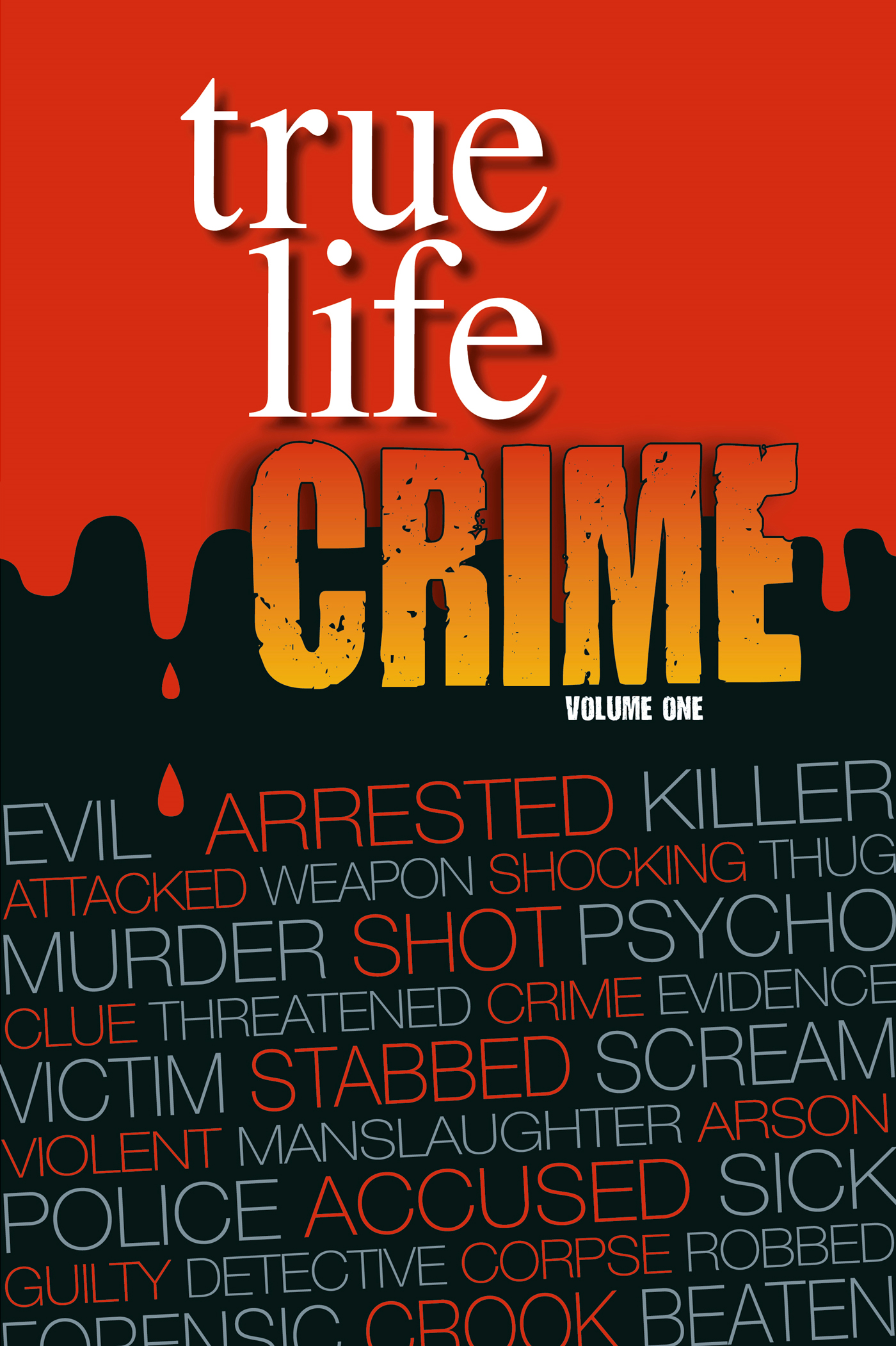True Life Crime By: Real People Magazine