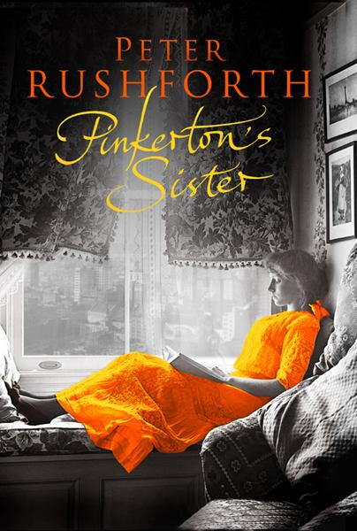 Pinkerton's Sister By: Peter Rushforth