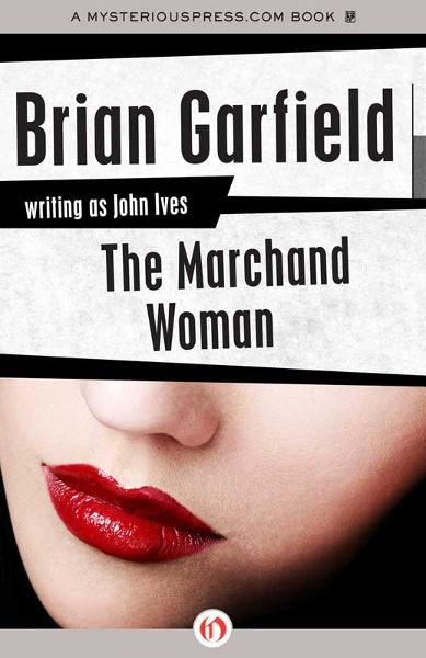 The Marchand Woman By: Brian Garfield