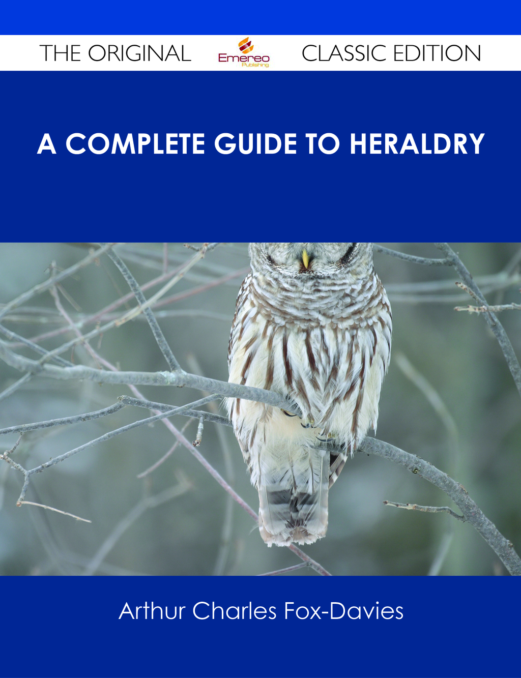 A Complete Guide to Heraldry - The Original Classic Edition