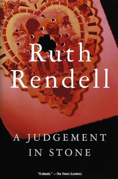A Judgement in Stone By: Ruth Rendell
