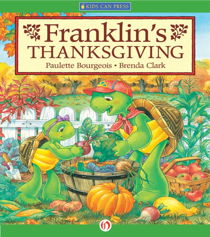 Franklin's Thanksgiving By: Brenda Clark,Paulette Bourgeois