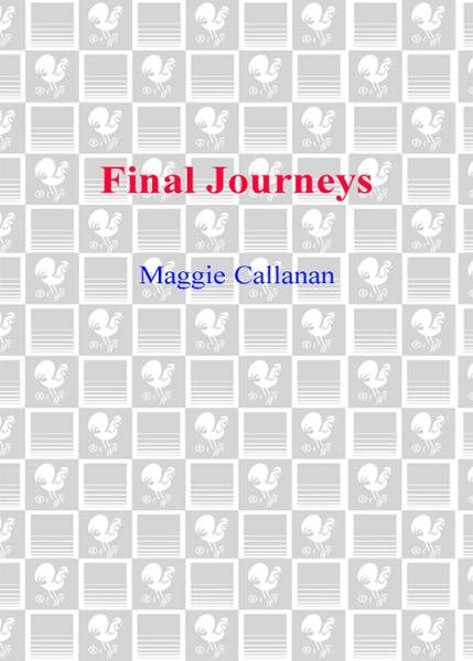 Final Journeys By: Maggie Callanan