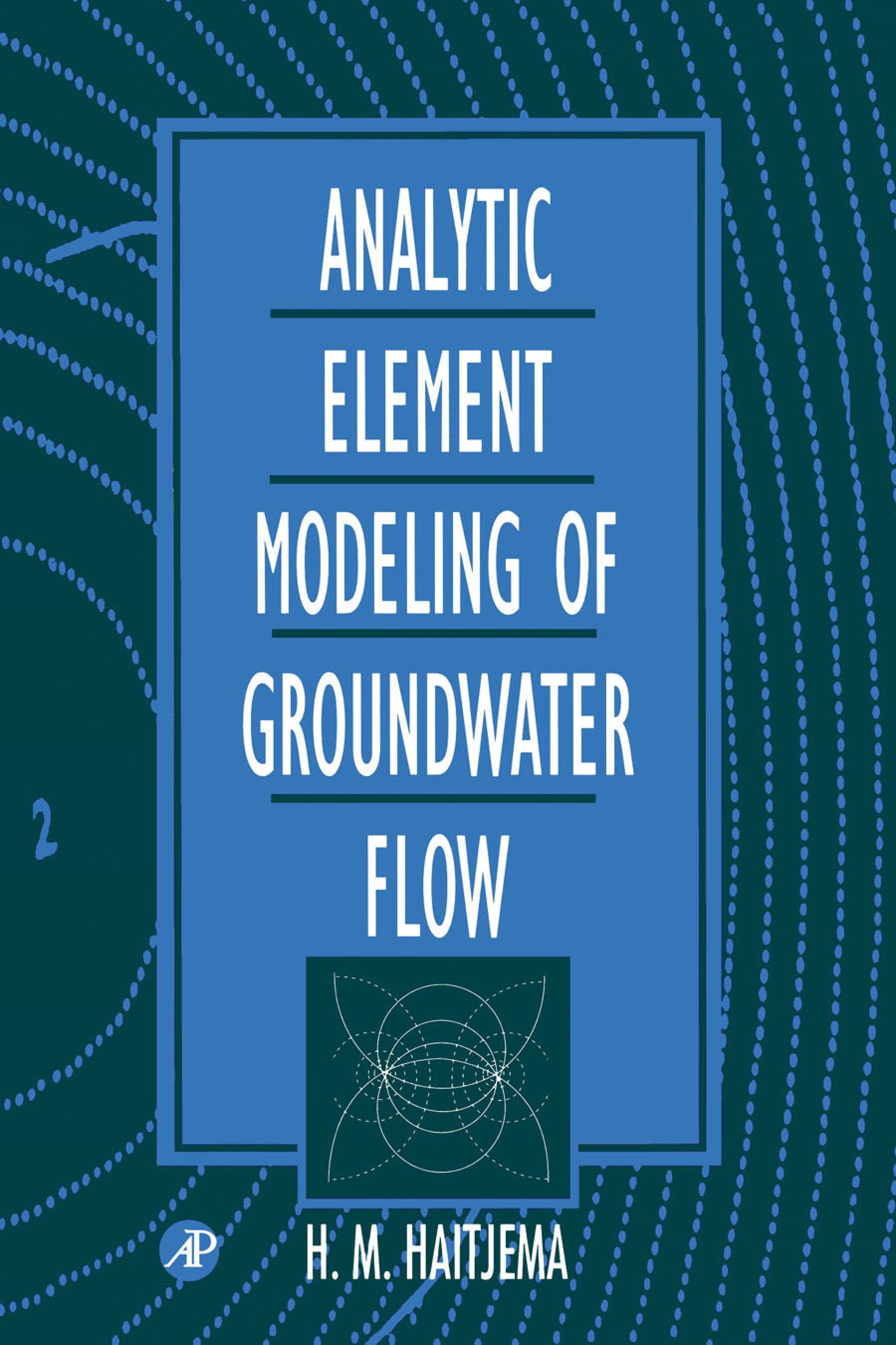 Analytic Element Modeling of Groundwater Flow By: Haitjema, H. M.