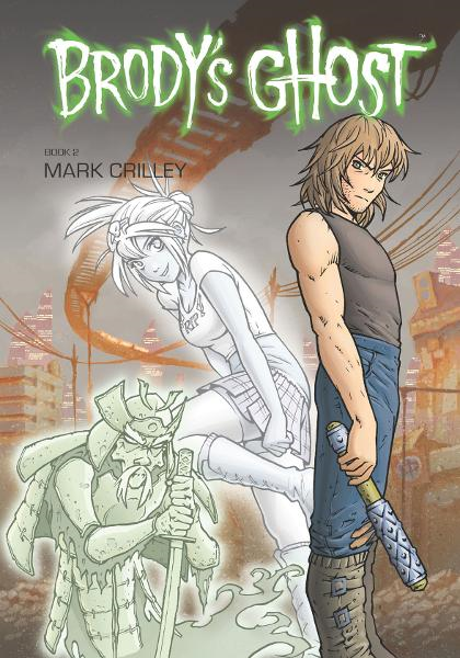 Brody's Ghost Book 2 By: Mark Crilley