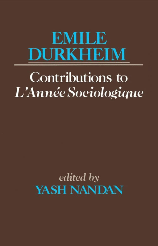 Contributions to L'Anne Sociologique By: Emile Durkheim