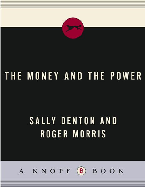 The Money and the Power By: Roger Morris,Sally Denton