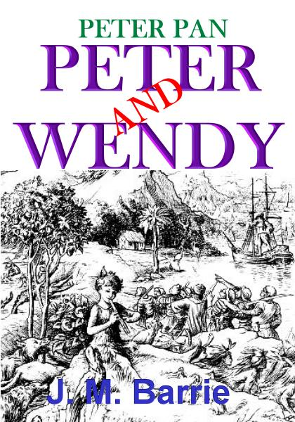 Peter Pan [Peter and Wendy] By: James Matthew Barrie