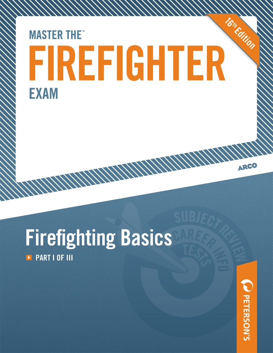 Master the Firefighter Exam: Firefighting Basics By: Peterson's