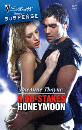 High-Stakes Honeymoon By: RaeAnne Thayne