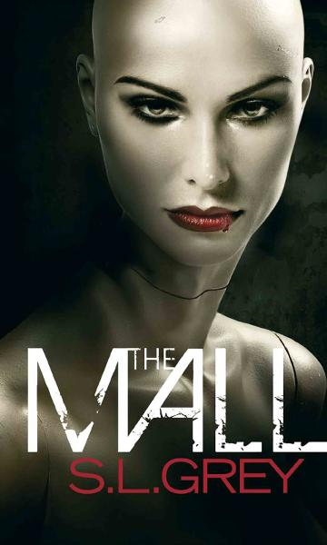 The Mall By: S.L. Grey