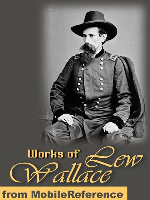 Works Of Lew Wallace: Ben-Hur: A Tale Of The Christ & The Prince Of India (Mobi Collected Works)