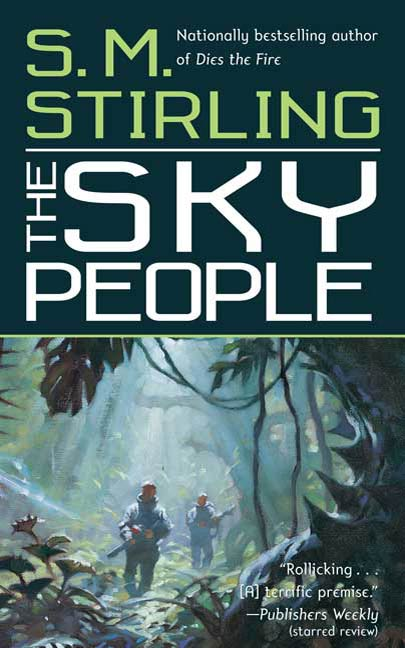 The Sky People By: S.M. Stirling
