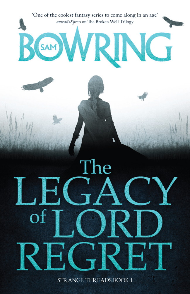 The Legacy of Lord Regret By: Sam Bowring